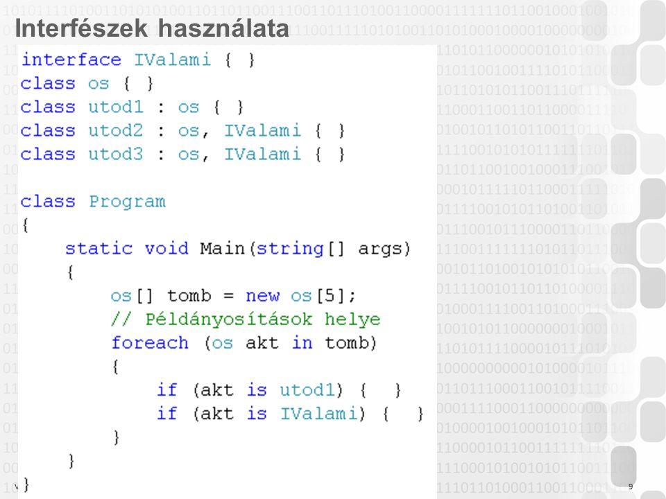 V 1.0 Szabó Zsolt, Óbudai Egyetem, 2011 szabo.zsolt@nik.uni-obuda.hu 9 Interfészek használata