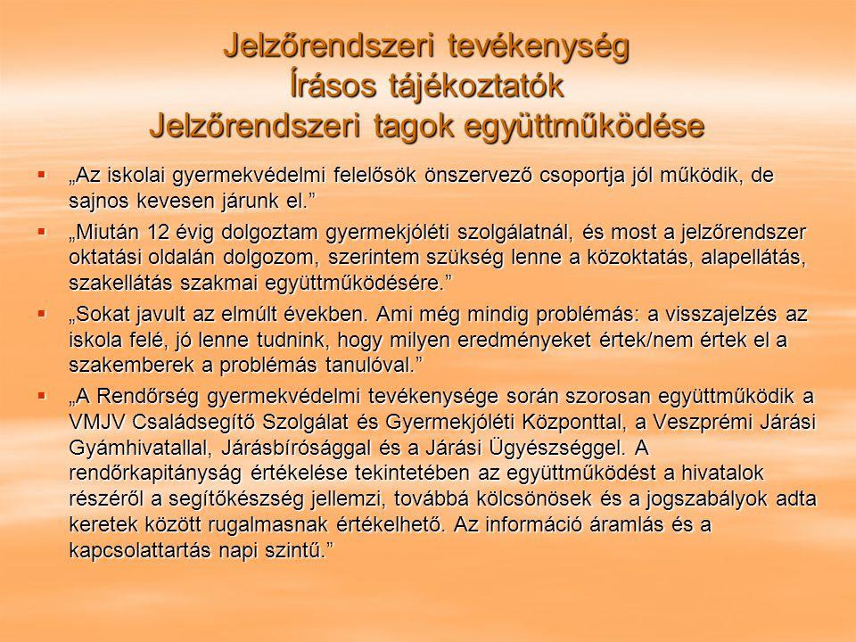 """Jelzőrendszeri tevékenység Írásos tájékoztatók Jelzőrendszeri tagok együttműködése  """"Az iskolai gyermekvédelmi felelősök önszervező csoportja jól műk"""