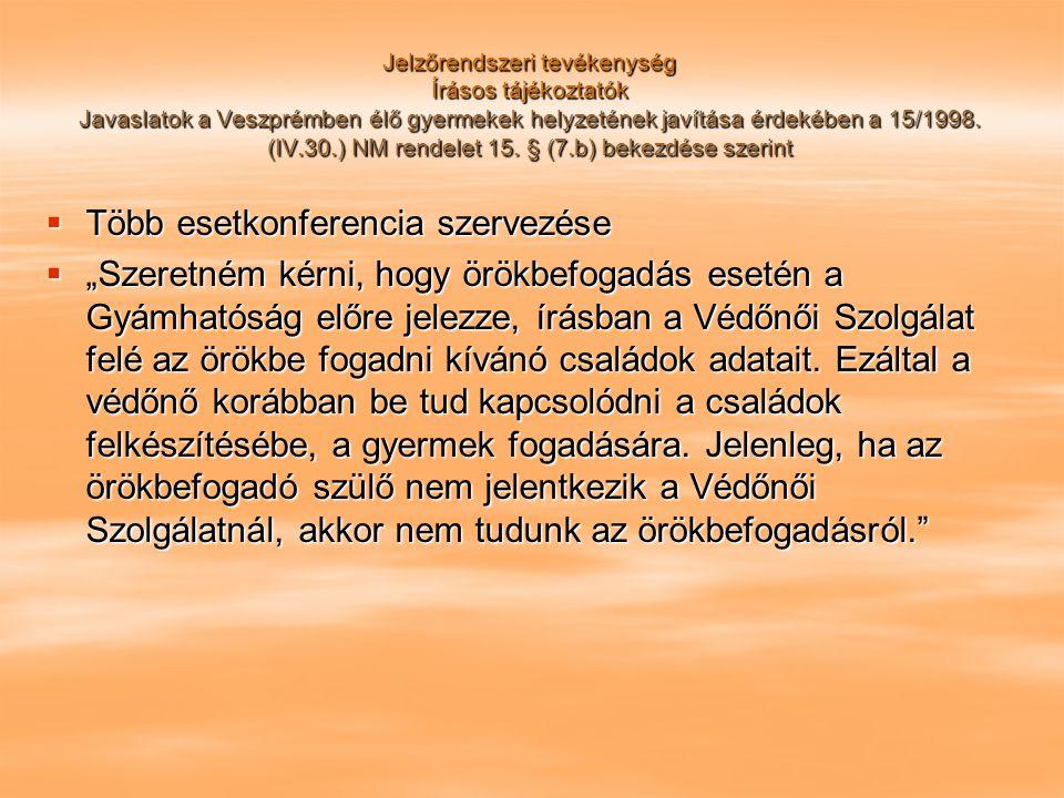 Jelzőrendszeri tevékenység Írásos tájékoztatók Javaslatok a Veszprémben élő gyermekek helyzetének javítása érdekében a 15/1998. (IV.30.) NM rendelet 1