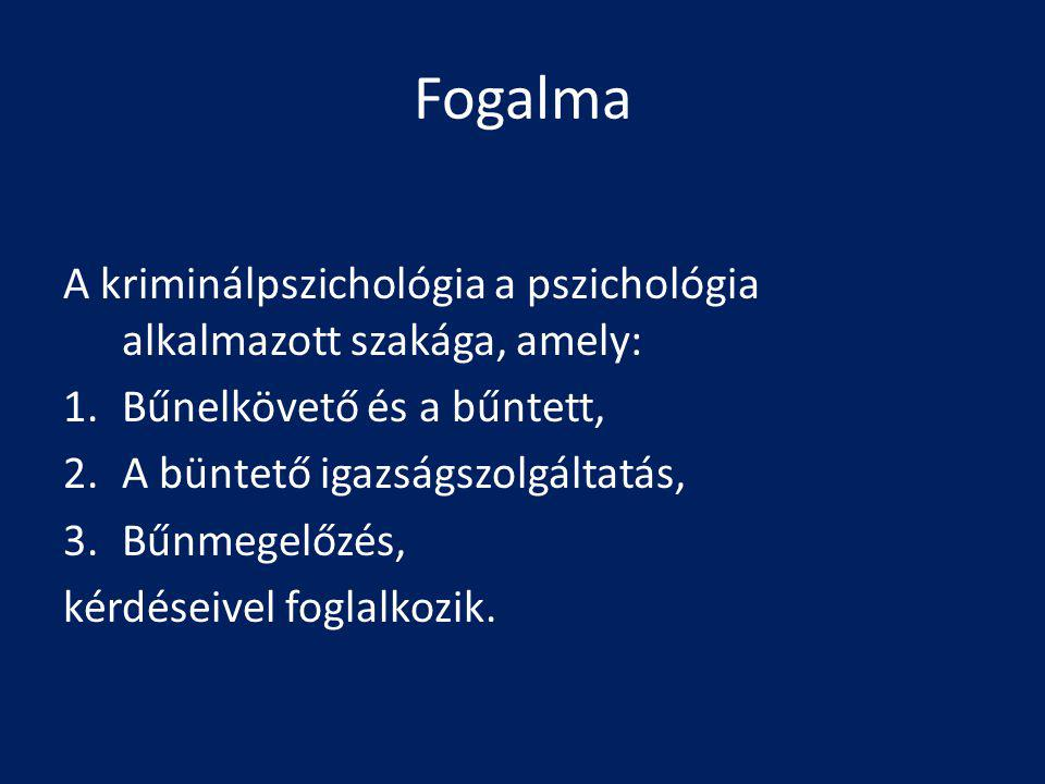 A kriminálpszichológia szakágai Kriminológiai pszichológia A bűnözésnek a társadalmi jelenségek szociálpszichológiai hátterével, az egyedi bűnözővé válás pszichés okaival és a megelőzés pszichológiai módszerével foglalkozik Kriminalisztikai pszichológia Kutatási területe a nyomozás és a bírósági eljárás Büntetés-végrehajtási pszichológia Börtön agresszió, bezártság érzése kezelése, átnevelés, utógondozáshoz pszichológiai segítség