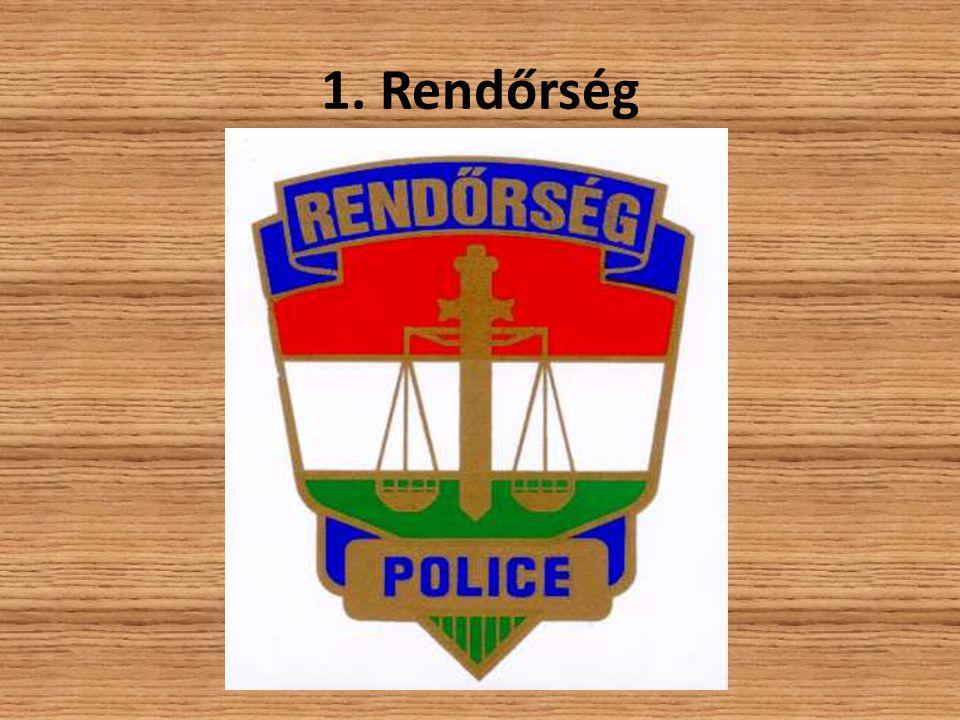 1. Rendőrség