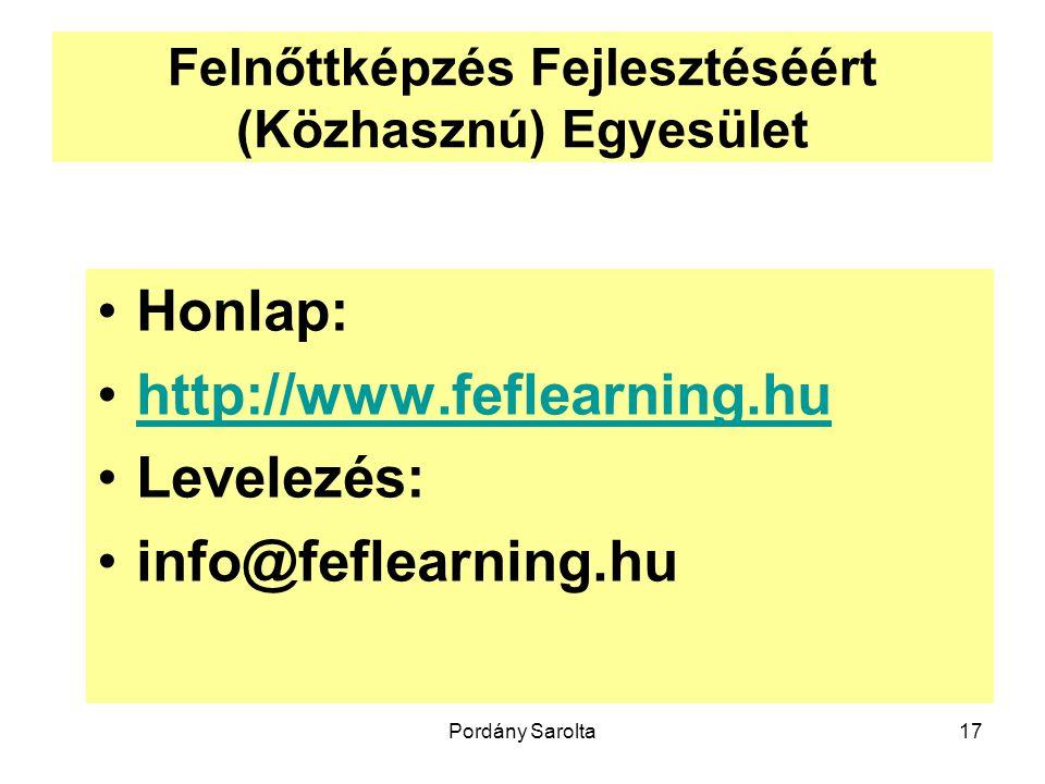 Pordány Sarolta17 Felnőttképzés Fejlesztéséért (Közhasznú) Egyesület Honlap: http://www.feflearning.hu Levelezés: info@feflearning.hu