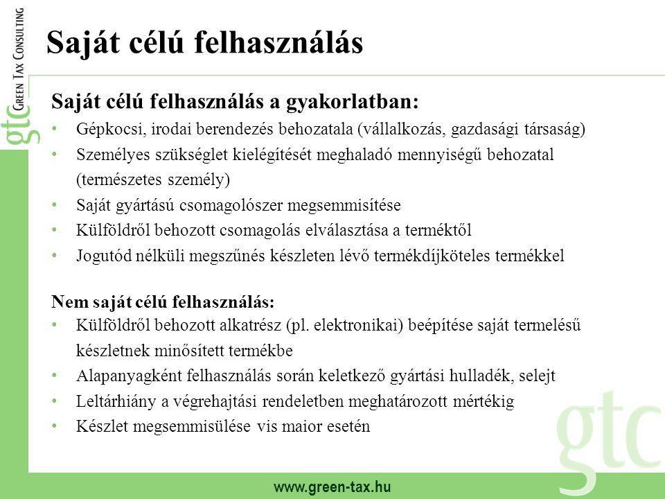 www.green-tax.hu Saját célú felhasználás Saját célú felhasználás a gyakorlatban: Gépkocsi, irodai berendezés behozatala (vállalkozás, gazdasági társas