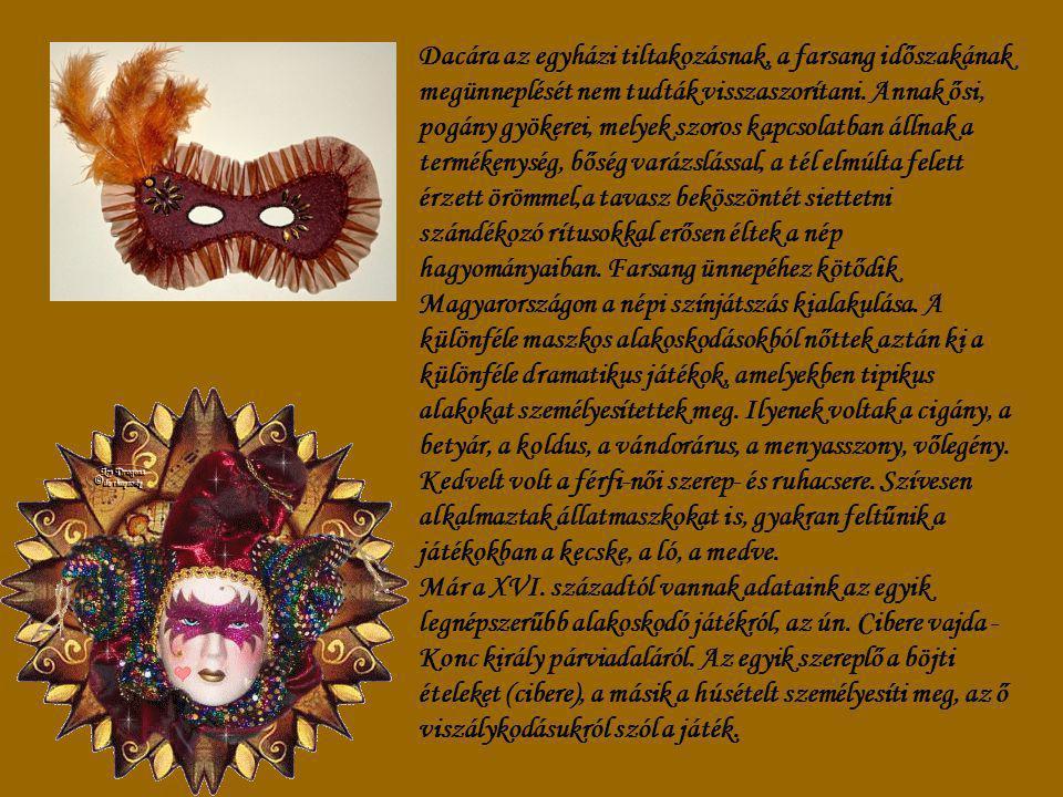 Maszkos alakoskodások Magyarországon már Mátyás korában divatban voltak bizonyos itáliai mintákat követő álarcos mulatságok, sőt II. Lajos udvarában h