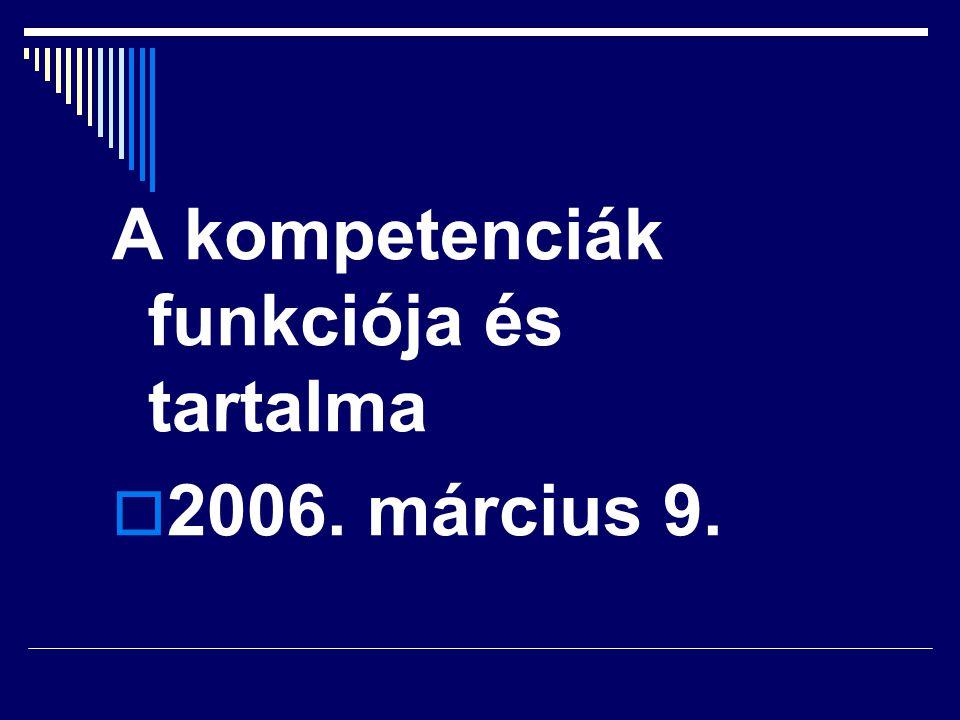 A kompetenciák funkciója és tartalma  2006. március 9.  Falus Iván
