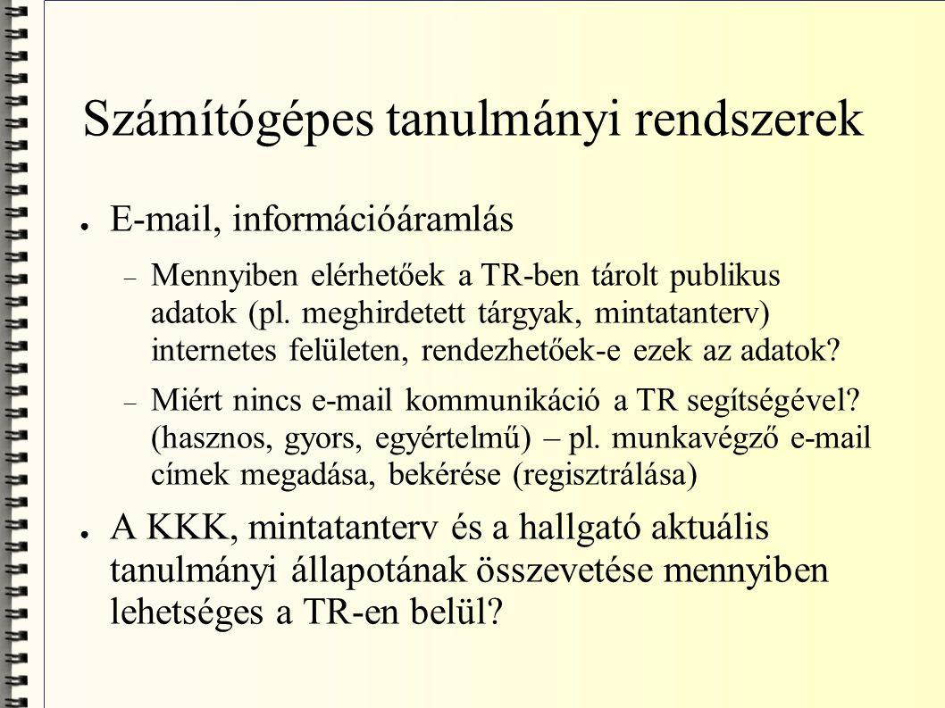 ● E-mail, információáramlás  Mennyiben elérhetőek a TR-ben tárolt publikus adatok (pl.