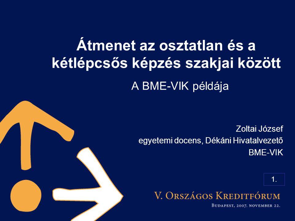 Átmenet az osztatlan és a kétlépcsős képzés szakjai között A BME-VIK példája 1.