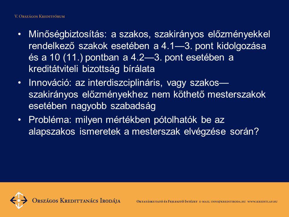 Minőségbiztosítás: a szakos, szakirányos előzményekkel rendelkező szakok esetében a 4.1—3. pont kidolgozása és a 10 (11.) pontban a 4.2—3. pont esetéb