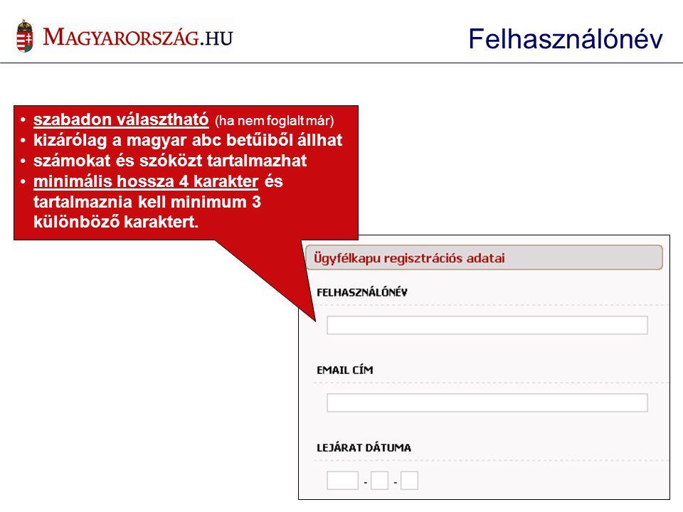 szabadon választható (ha nem foglalt már) kizárólag a magyar abc betűiből állhat számokat és szóközt tartalmazhat minimális hossza 4 karakter és tarta