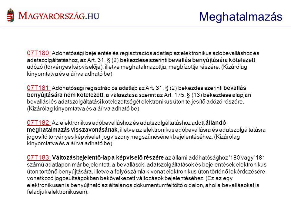 07T180: Adóhatósági bejelentés és regisztrációs adatlap az elektronikus adóbevalláshoz és adatszolgáltatáshoz, az Art. 31. § (2) bekezdése szerinti be