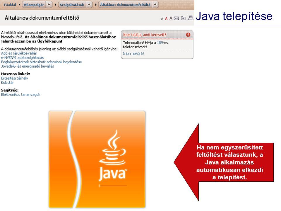 Ha nem egyszerűsített feltöltést választunk, a Java alkalmazás automatikusan elkezdi a telepítést. Java telepítése