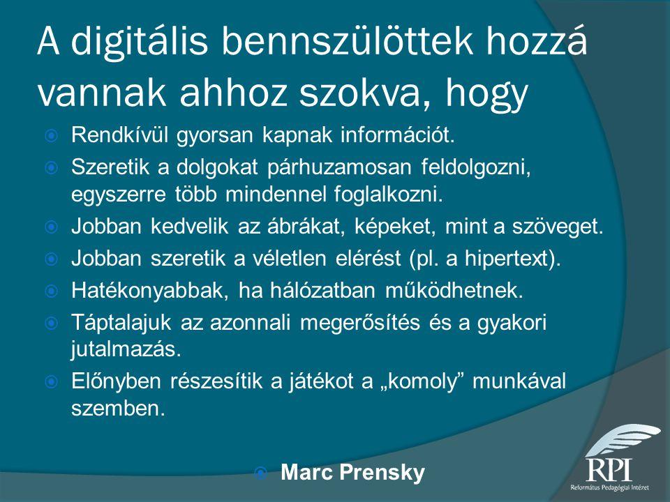 A digitális bennszülöttek hozzá vannak ahhoz szokva, hogy  Rendkívül gyorsan kapnak információt.  Szeretik a dolgokat párhuzamosan feldolgozni, egys