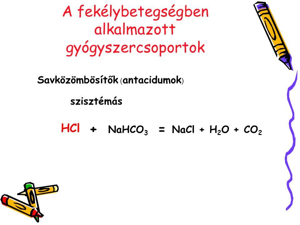 A fekélybetegségben alkalmazott gyógyszercsoportok Savközömbösítők ( antacidumok ) HCl += helyi hatású Al(OH) 3 AlCl 3 + 3H 2 O3 HCl+ Mg(OH) 2 = MgCl 2 + 2H 2 O2 HCl + Ca(OH) 2 = CaCl 2 + 2H 2 O 2