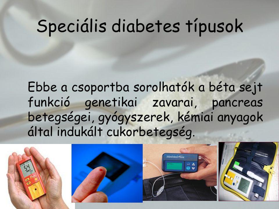 Ebbe a csoportba sorolhatók a béta sejt funkció genetikai zavarai, pancreas betegségei, gyógyszerek, kémiai anyagok által indukált cukorbetegség.