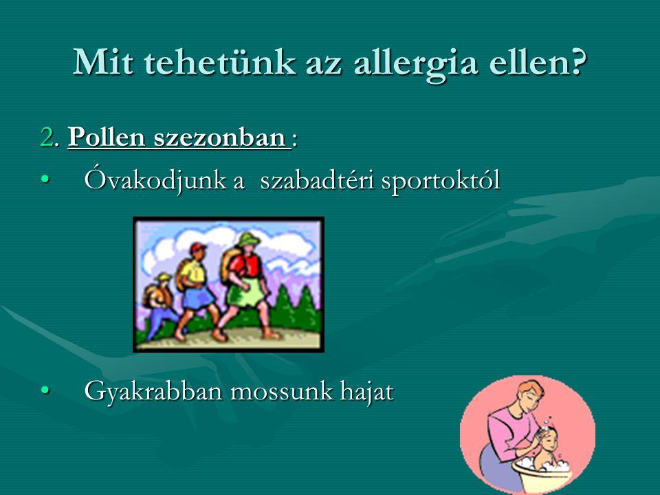 Mit tehetünk az allergia ellen. 2.