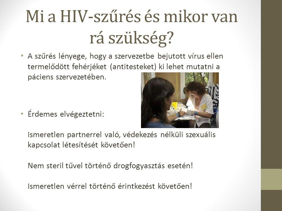 Mi a HIV-szűrés és mikor van rá szükség? A szűrés lényege, hogy a szervezetbe bejutott vírus ellen termelődött fehérjéket (antitesteket) ki lehet muta