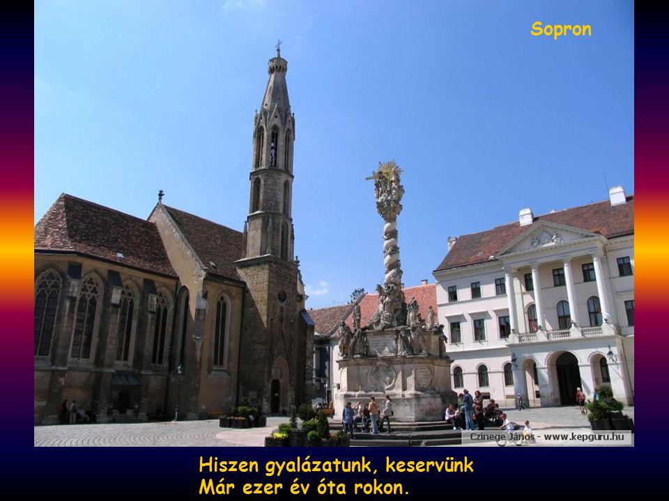 Hiszen magyar, oláh, szláv bánat Mindigre egy bánat marad. Duna-Budapest