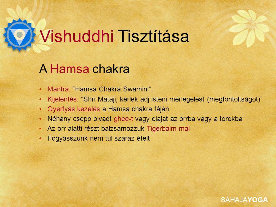 """SAHAJAYOGA Vishuddhi Tisztítása A Hamsa chakra Mantra: """"Hamsa Chakra Swamini"""". Kijelentés: """"Shri Mataji, kérlek adj isteni mérlegelést (megfontoltságo"""