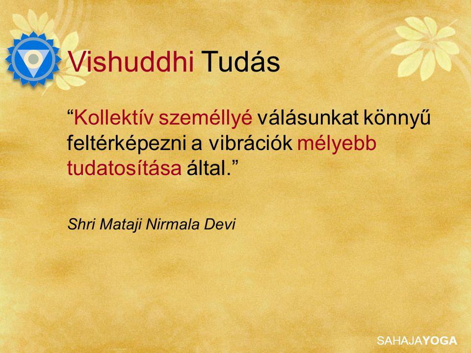 SAHAJAYOGA Vishuddhi Tisztítása A Bal Vishuddhi chakra Mantra: Shri Vishnumaya Kijelentés: Anyám, egyáltalán nem vagyok bűnös vagy Anyám, méltó vagyok arra, hogy a fiad/lányod lehessek Adjunk vibrációkat a chakrának Ne érezzünk bűntudatot Fejlesszük ki a tisztaságot a fiu-lány testvérkapcsolatokban Énekeljünk bhajanokat tiszta szívvel Ne légy szarkasztikus vagy cinikus Ha egy hamis gurutól kapott mantrát használtál, semlegesíteni kell a következő kijelentéssel Shri Mataji, az összes nagy mantra forrása vagy mondd el a Sarva Mantra Siddhi mantrát Nem szabad rossz kedélyállapotban maradni Ne beszélj túl sokat magadról