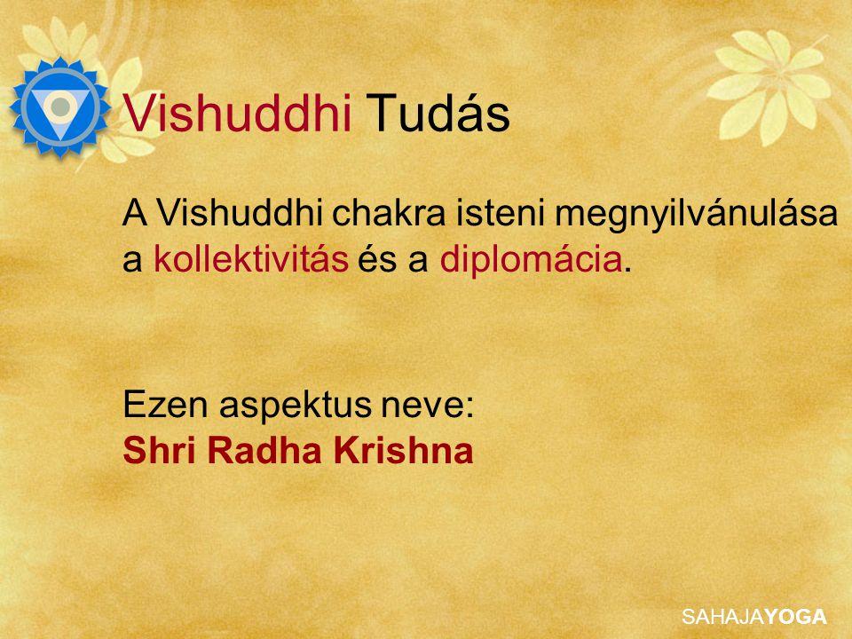 SAHAJAYOGA Vishuddhi Tudás A Vishuddhi chakra mantrája AUM twameva sakshat Shri Radha Krishna sakshat Shri Adi Shakti Mataji Shri Nirmala Devi Namo Namaha