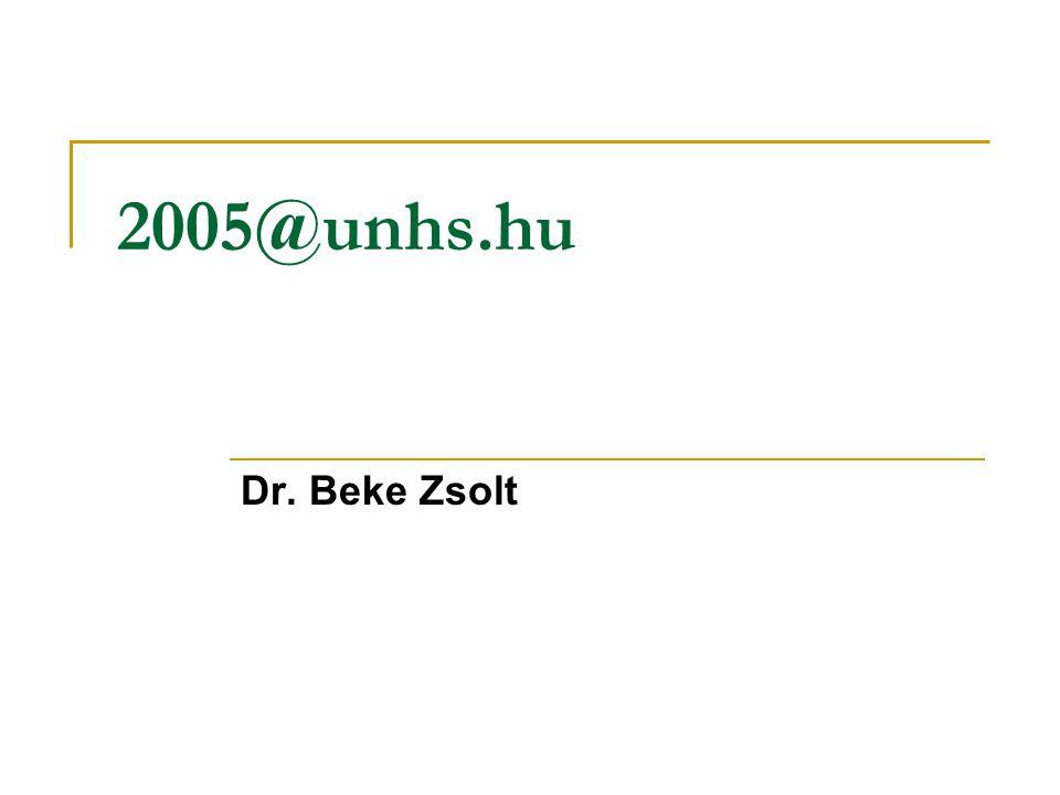 2006.03.11.Pécs Dr. Beke Zsolt: 2005@UNHS.HU Újszülöttszűrés helyszínei Ált.