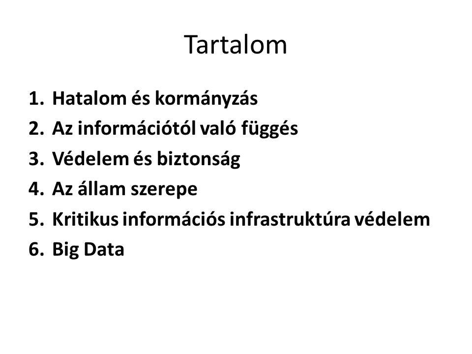 Tartalom 1.Hatalom és kormányzás 2.Az információtól való függés 3.Védelem és biztonság 4.Az állam szerepe 5.Kritikus információs infrastruktúra védele