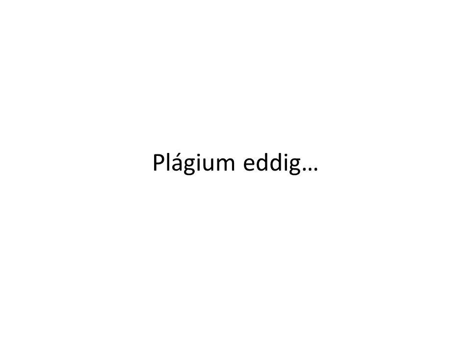 Plágium eddig…