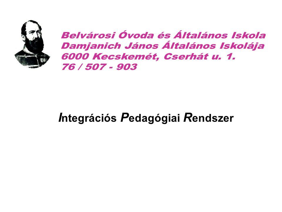 I ntegrációs P edagógiai R endszer