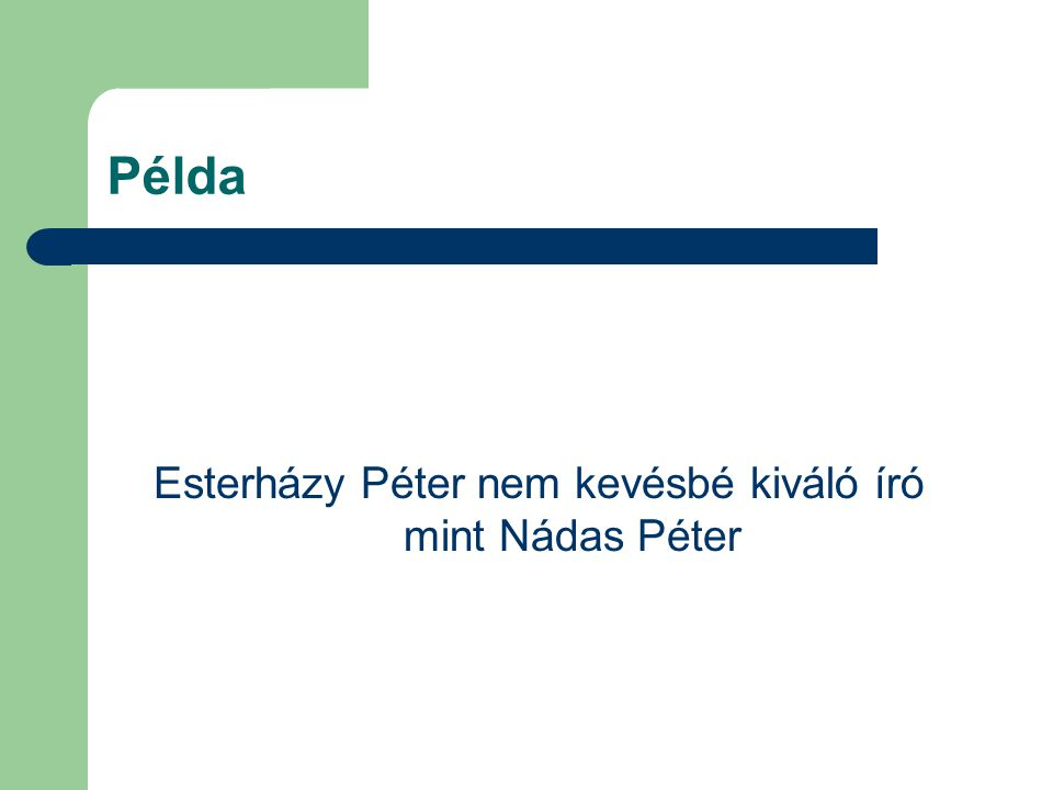 Példa Esterházy Péter nem kevésbé kiváló író mint Nádas Péter