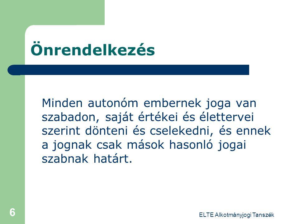 ELTE Alkotmányjogi Tanszék 7 Alkotmányi alapok Alk.