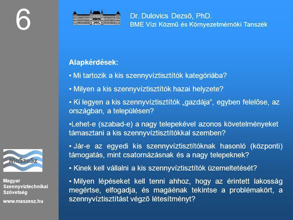 Magyar Szennyvíztechnikai Szövetség www.maszesz.hu 6 Alapkérdések: Mi tartozik a kis szennyvíztisztítók kategóriába? Milyen a kis szennyvíztisztítók h