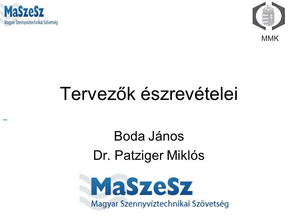 Tervezők észrevételei Boda János Dr. Patziger Miklós. MMK