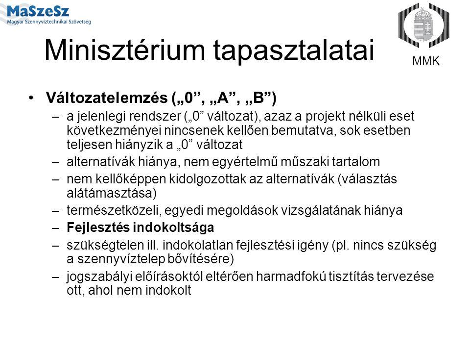 """Minisztérium tapasztalatai Változatelemzés (""""0"""", """"A"""", """"B"""") –a jelenlegi rendszer (""""0"""" változat), azaz a projekt nélküli eset következményei nincsenek"""