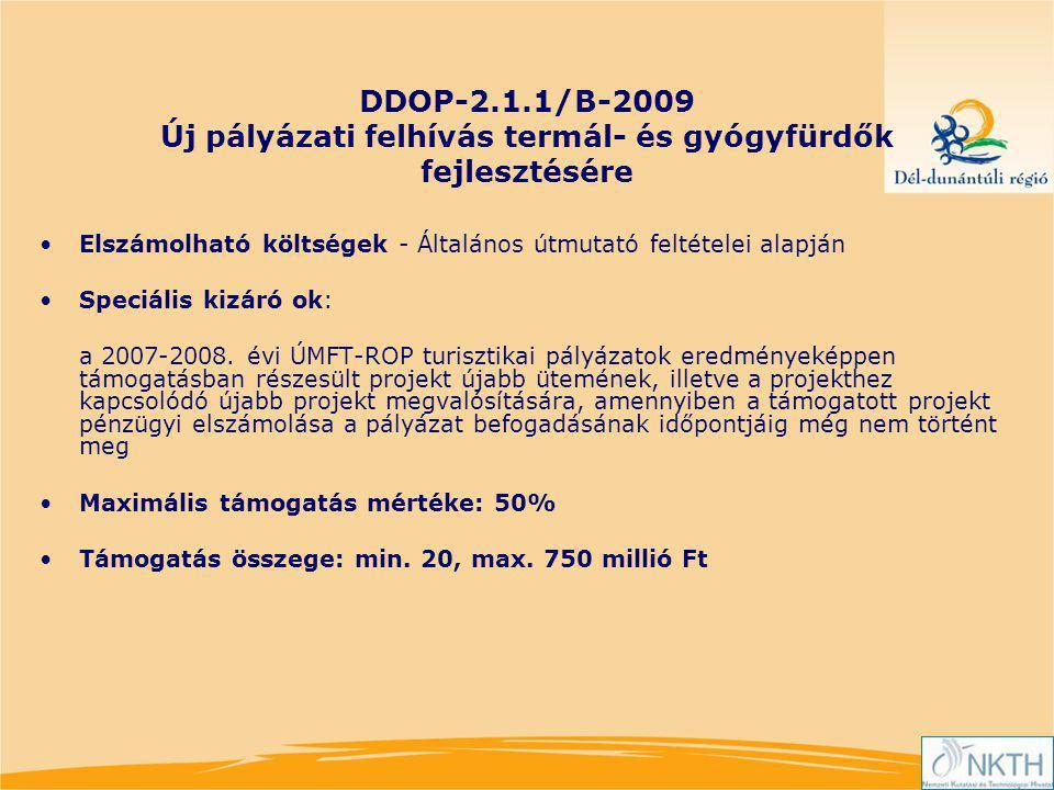 DDOP-2.1.1/B-2009 Új pályázati felhívás termál- és gyógyfürdők fejlesztésére Elszámolható költségek - Általános útmutató feltételei alapján Speciális kizáró ok: a 2007-2008.