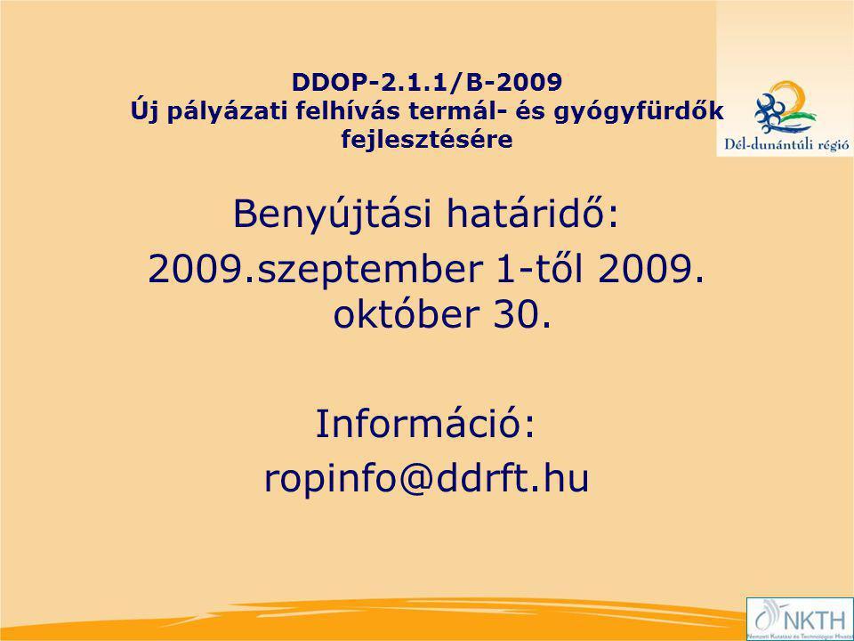 DDOP-2.1.1/B-2009 Új pályázati felhívás termál- és gyógyfürdők fejlesztésére Benyújtási határidő: 2009.szeptember 1-től 2009.