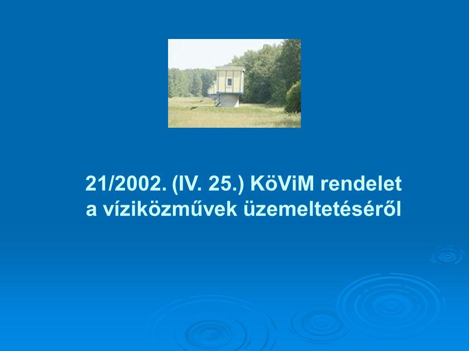 21/2002. (IV. 25.) KöViM rendelet a víziközművek üzemeltetéséről