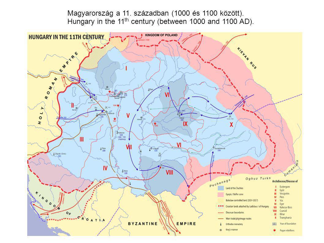 Magyarország a 11. században (1000 és 1100 között). Hungary in the 11 th century (between 1000 and 1100 AD).