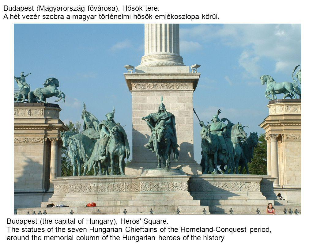 Budapest (Magyarország fővárosa), Hősök tere. A hét vezér szobra a magyar történelmi hősök emlékoszlopa körül. Budapest (the capital of Hungary), Hero