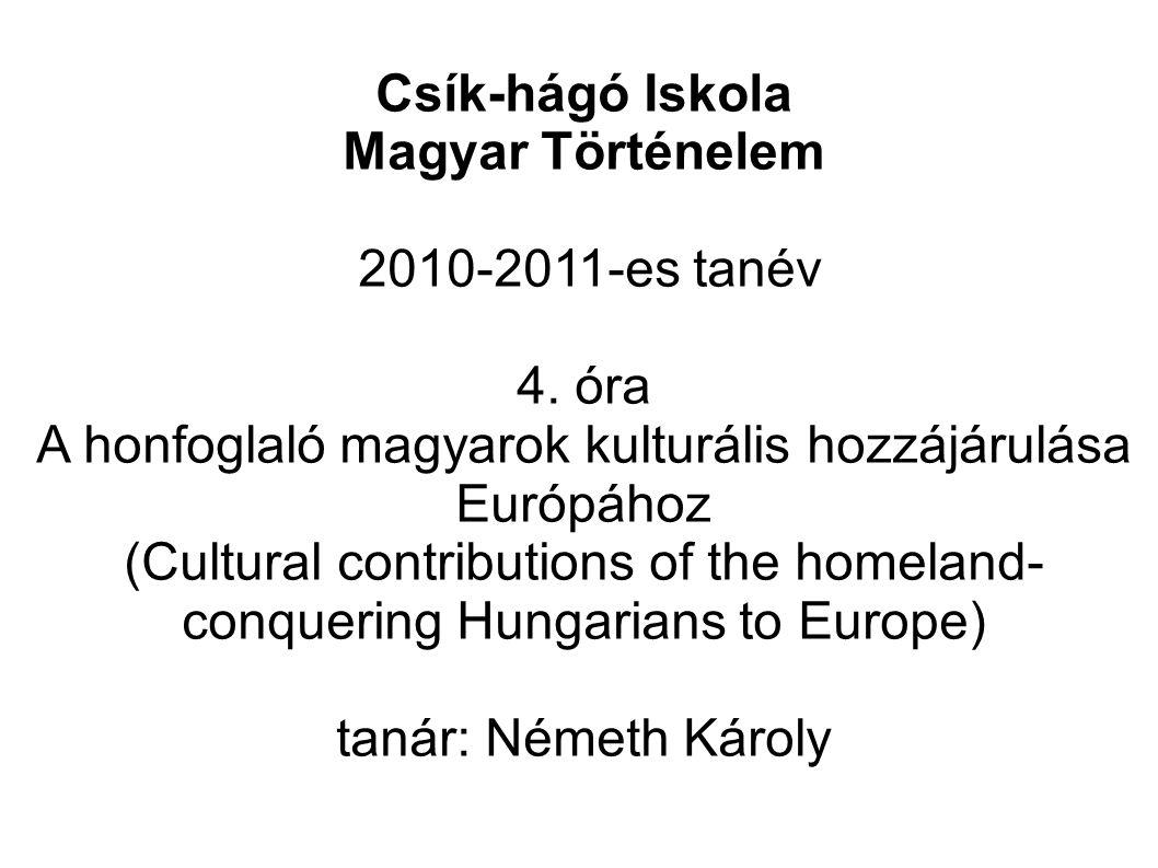 Csík-hágó Iskola Magyar Történelem 2010-2011-es tanév 4.