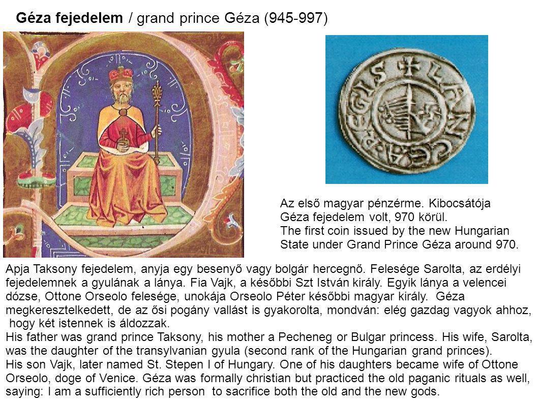 Géza fejedelem / grand prince Géza (945-997) Az első magyar pénzérme. Kibocsátója Géza fejedelem volt, 970 körül. The first coin issued by the new Hun