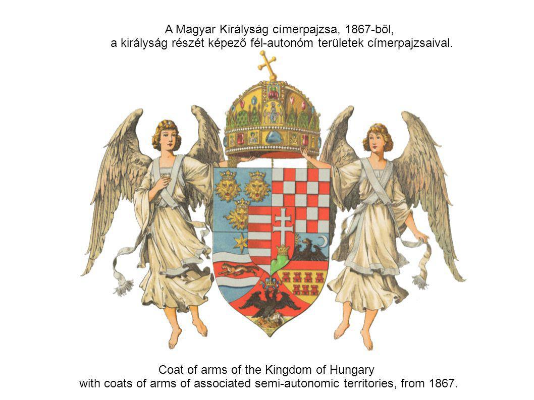 Coat of arms of the Kingdom of Hungary with coats of arms of associated semi-autonomic territories, from 1867. A Magyar Királyság címerpajzsa, 1867-bő
