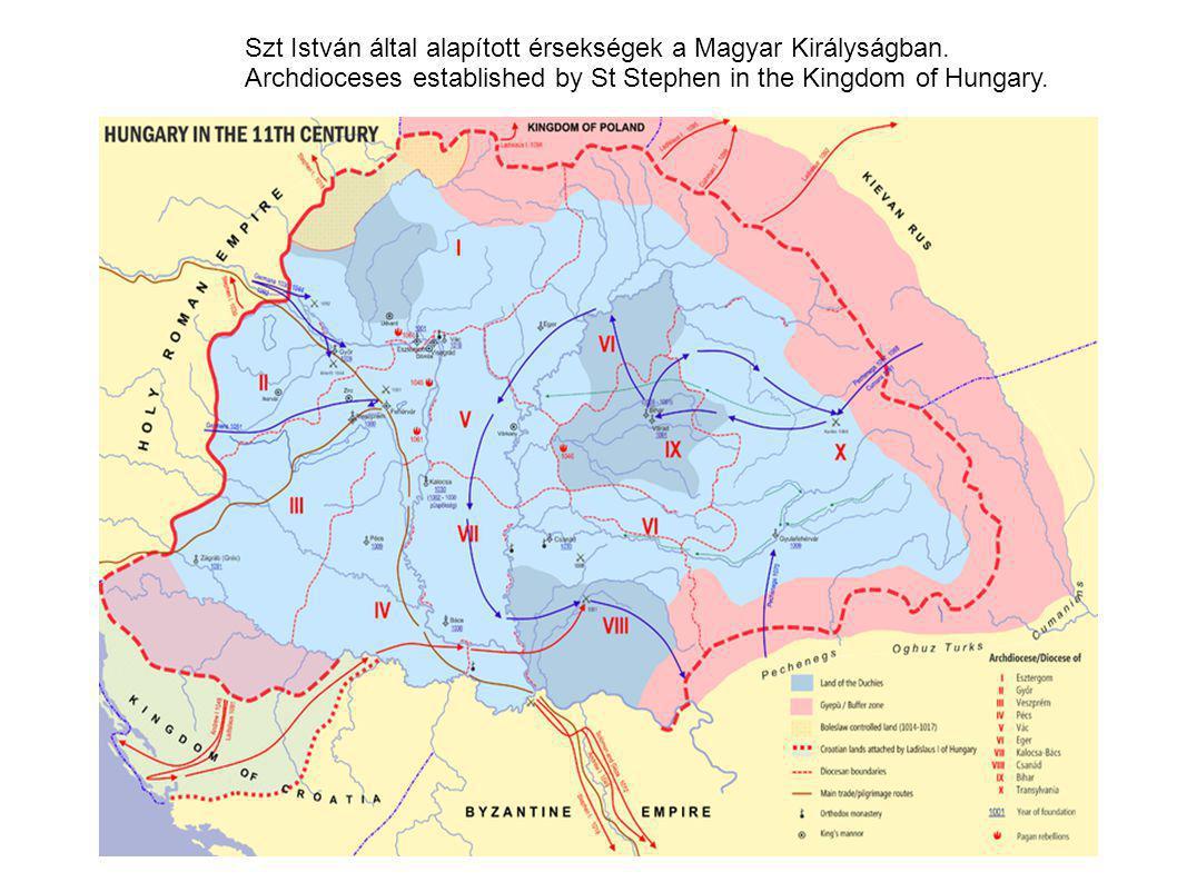 Szt István által alapított érsekségek a Magyar Királyságban. Archdioceses established by St Stephen in the Kingdom of Hungary.