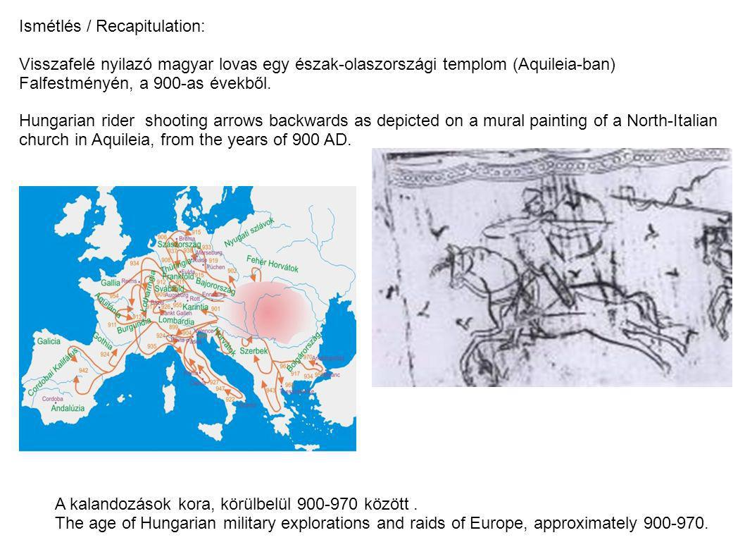 Ismétlés / Recapitulation: Visszafelé nyilazó magyar lovas egy észak-olaszországi templom (Aquileia-ban) Falfestményén, a 900-as évekből. Hungarian ri
