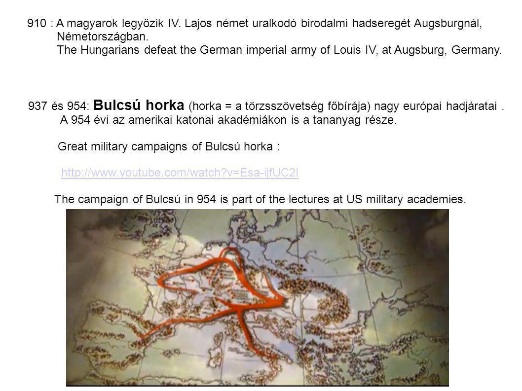 910 : A magyarok legyőzik IV. Lajos német uralkodó birodalmi hadseregét Augsburgnál, Németországban. The Hungarians defeat the German imperial army of