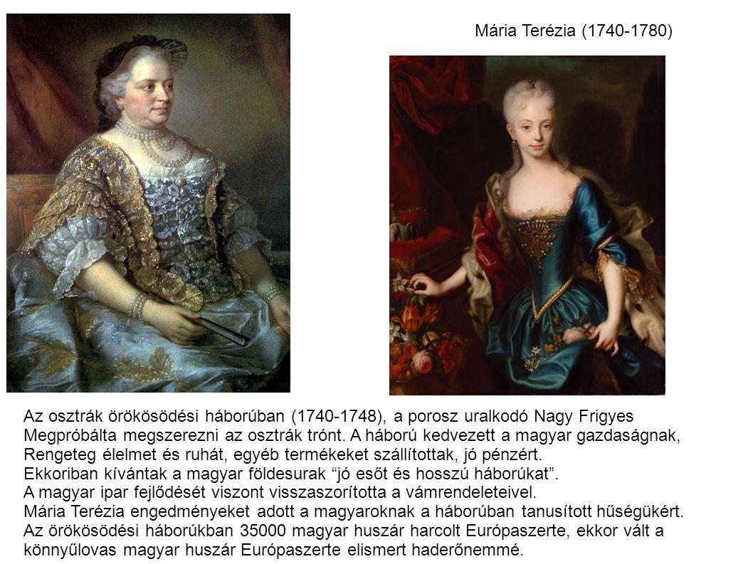 Mária Terézia (1740-1780) Az osztrák örökösödési háborúban (1740-1748), a porosz uralkodó Nagy Frigyes Megpróbálta megszerezni az osztrák trónt.