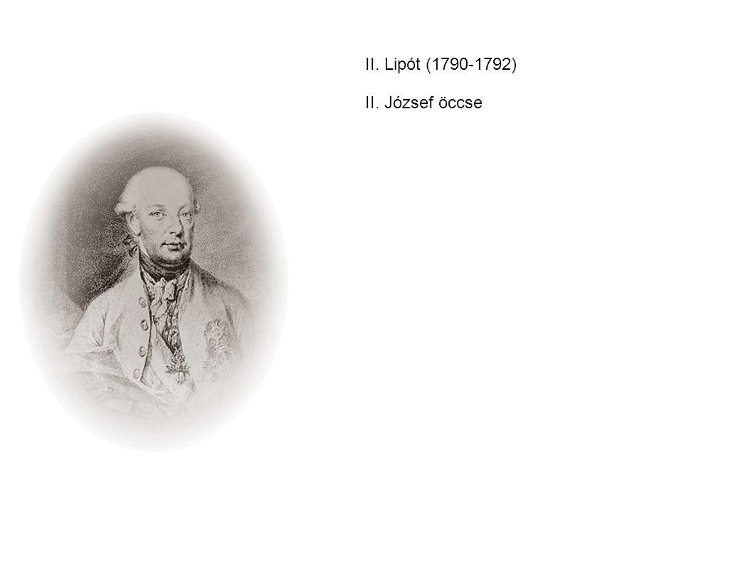 II. Lipót (1790-1792) II. József öccse