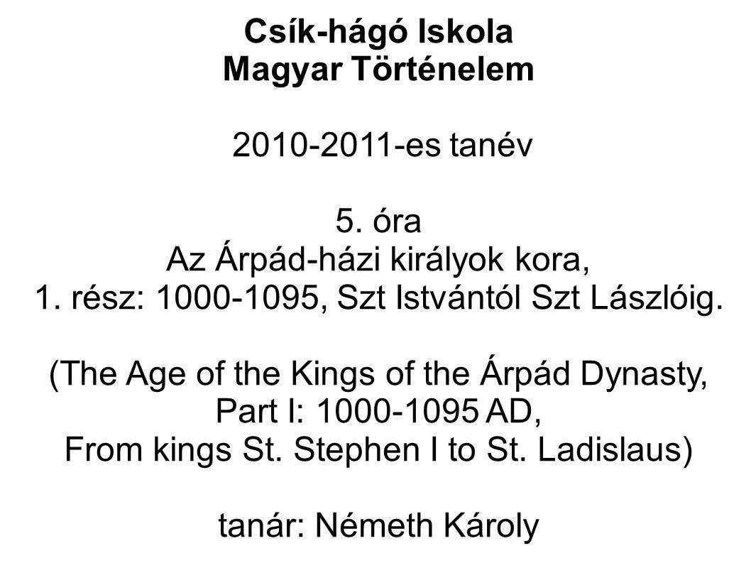 Csík-hágó Iskola Magyar Történelem 2010-2011-es tanév 5.