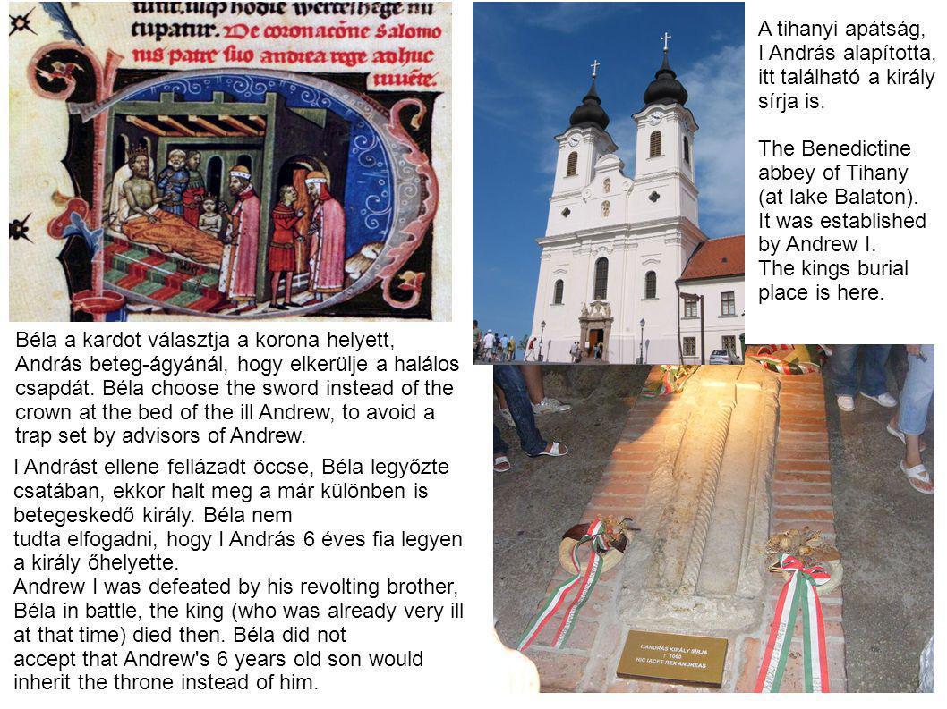 A tihanyi apátság, I András alapította, itt található a király sírja is.