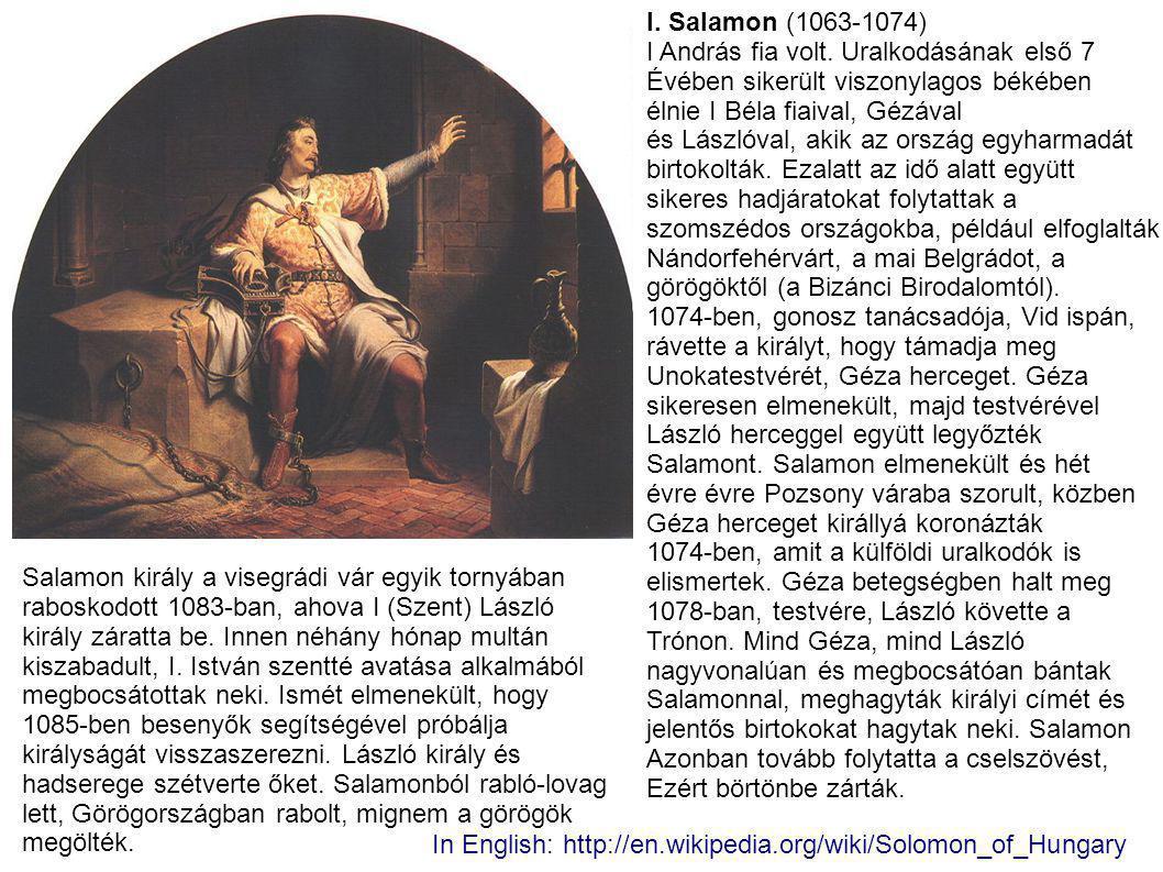 I.Salamon (1063-1074) I András fia volt.
