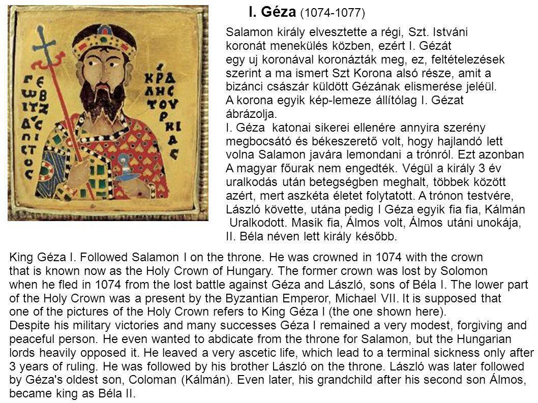 I.Géza (1074-1077) Salamon király elvesztette a régi, Szt.